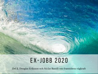 Ex-jobb 2020: del 2 om framtidens vågkraft