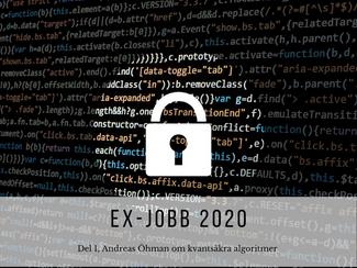 Ex-jobb 2020: del 1 om kvantsäkra algoritmer