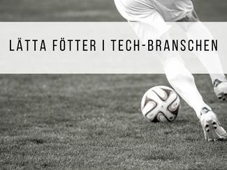 Lätta fötter i tech-branschen