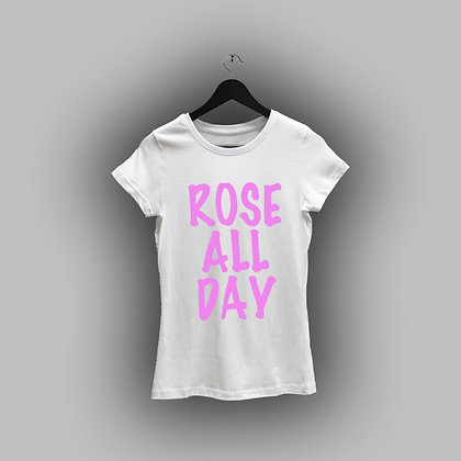 """""""Rose all day"""""""