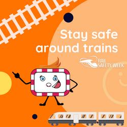 Stay safe around trains