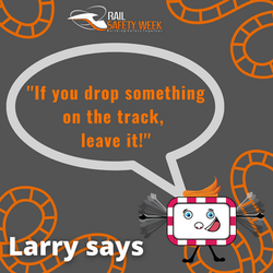 If you drop something on the track, leav