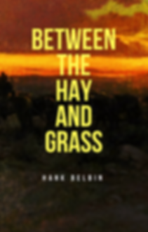 Between the Hay and Grass western play by author Hank Belbin