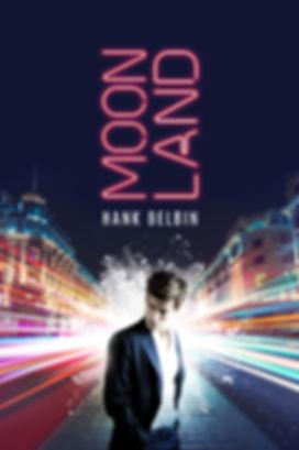 Moonland novel by Hank Belbin. Literary fiction. New release. Novel. Book.