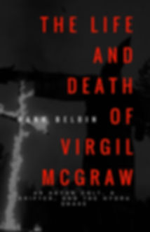 The Life and Death of Virgil McGraw by author Hank Belbin