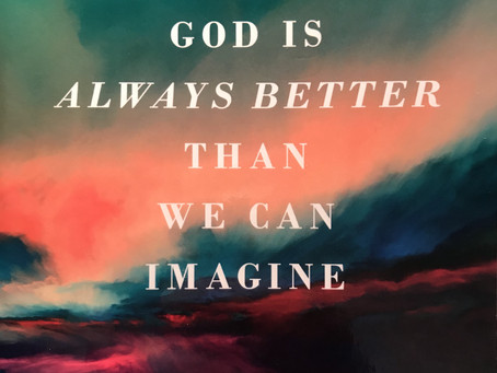 "New Horizons Book Review: ""God Is Always Better Than We Can Imagine,"" by Iain Wright."