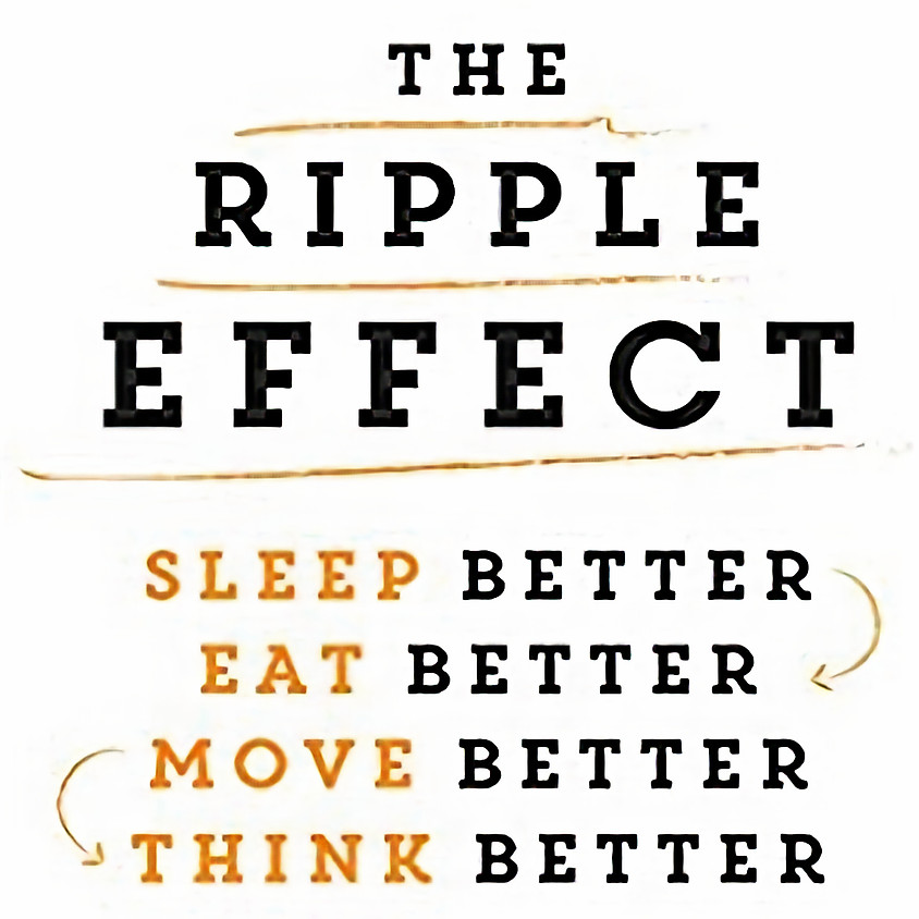 The Ripple Effect: Sleep, Eat, Move and Think Better