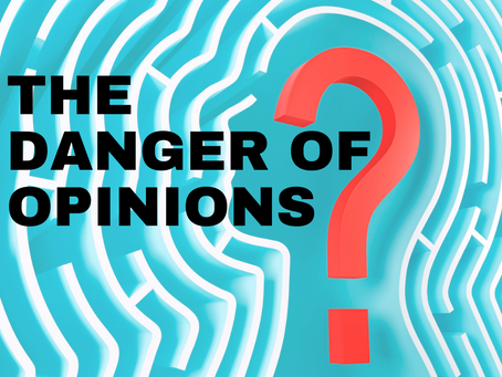 The Danger of Opinions