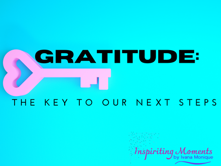 Gratitude: The Key To Our Next Steps