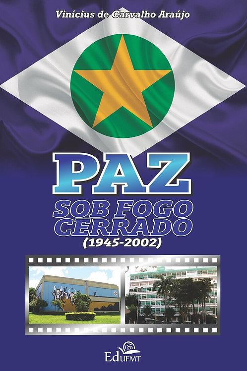 PAZ SOB FOGO CERRADO (1945-2002) - 1ª REIMPRESSÃO