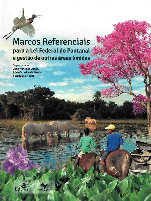 MARCOS REFERENCIAIS PARA A LEI FEDERAL DO PANTANAL E GESTÃO DE OUTRAS ÁREAS ÚMID