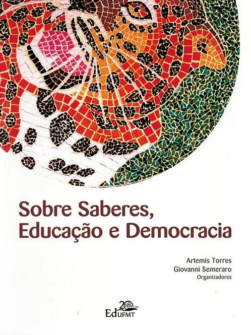 SOBRE SABERES, EDUCAÇÃO E DEMOCRACIA