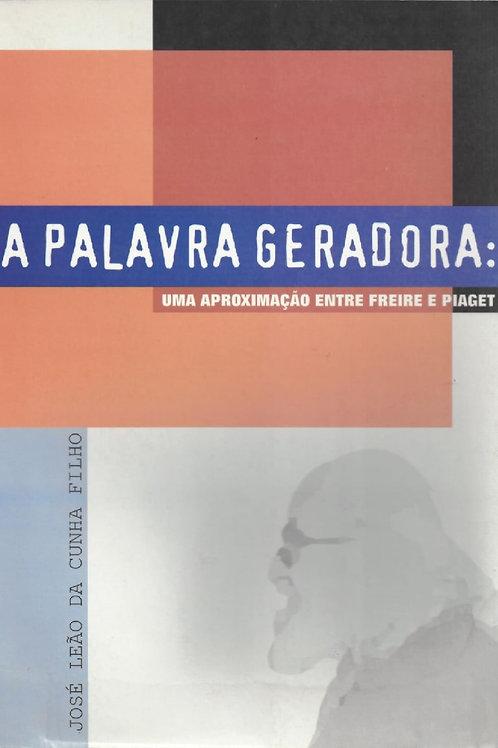 A PALAVRA GERADORA: UMA APROXIMAÇÃO ENTRE FREIRE E PIAGET