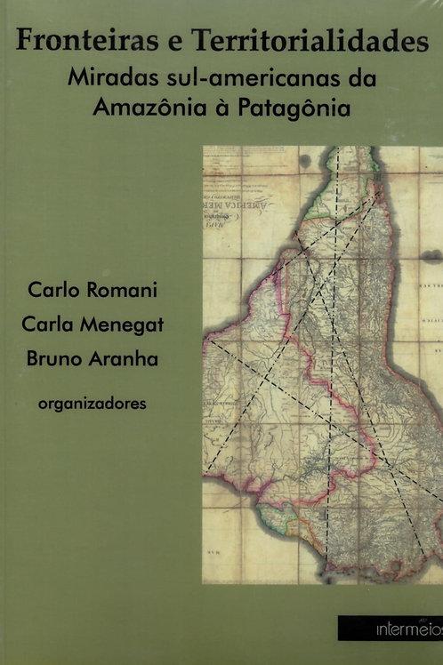 FRONTEIRAS E TERRITORIALIDADES: MIRADAS SUL-AMERICANAS DA AMAZÔNIA À PATAGÔNIA