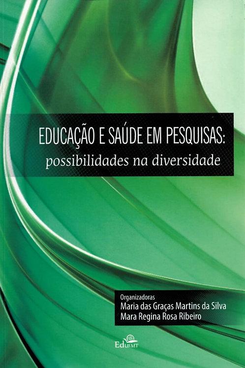 EDUCAÇÃO E SAÚDE EM PESQUISAS: POSSIBILIDADES NA DIVERSIDADE