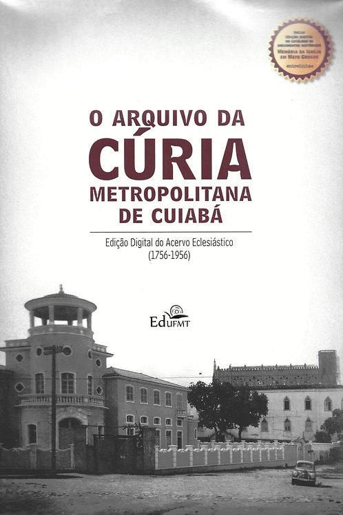 O ARQUIVO DA CÚRIA METROPOLITANA DE CUIABÁ. EDIÇÃO DIGITAL DO ACERVO ECLESIÁSTIC