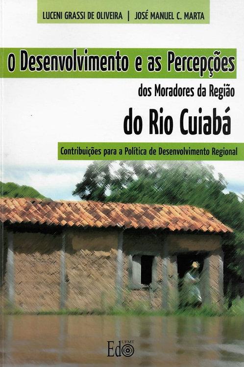 O DESENVOLVIMENTO E AS PERCEPÇÕES DOS MORADORES DA REGIÃO DO RIO CUIABÁ: CONTRIB