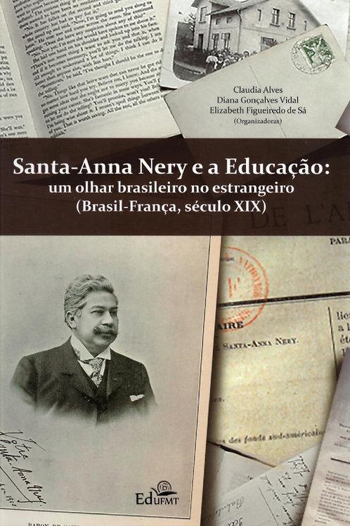 SANTA-ANNA NERY E A EDUCAÇÃO: UM OLHAR BRASILEIRO NO ESTRANGEIRO (BRASIL-FRANÇA,
