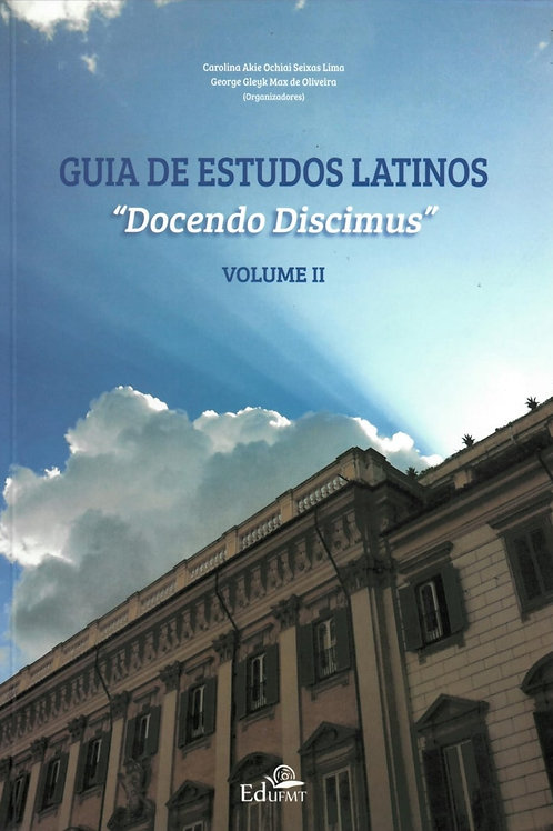 "GUIA DE ESTUDOS LATINOS ""COCENDO DISCIMUS"" - VOLUME II"