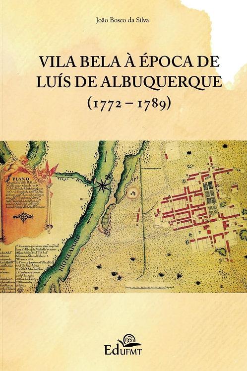 VILA BELA À ÉPOCA DE LUÍS DE ALBUQUERQUE (1772-1789)