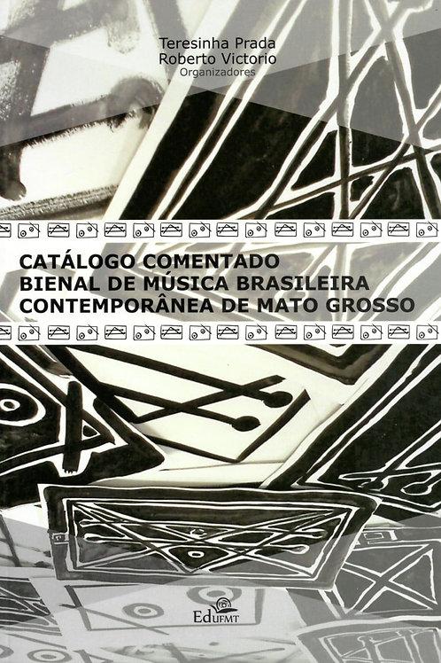 CATÁLOGO COMENTADO BIENAL DE MÚSICA BRASILEIRA CONTEMPORÂNEA DE MATO GROSSO