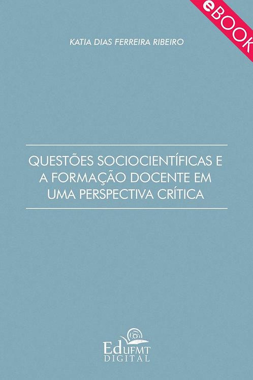QUESTÕES SOCIOCIENTÍFICAS E A FORMAÇÃO DOCENTE EM UMA PERSPECTIVA CRÍTICA
