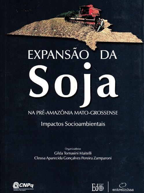 EXPANSÃO DA SOJA NA PRÉ-AMAZÔNIA MATO-GROSSENSE: IMPACTOS AMBIENTAIS