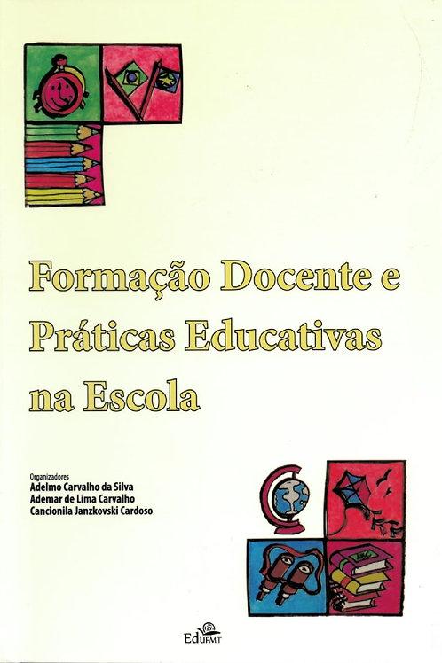 FORMAÇÃO DOCENTE E PRÁTICAS EDUCATIVAS NA ESCOLA