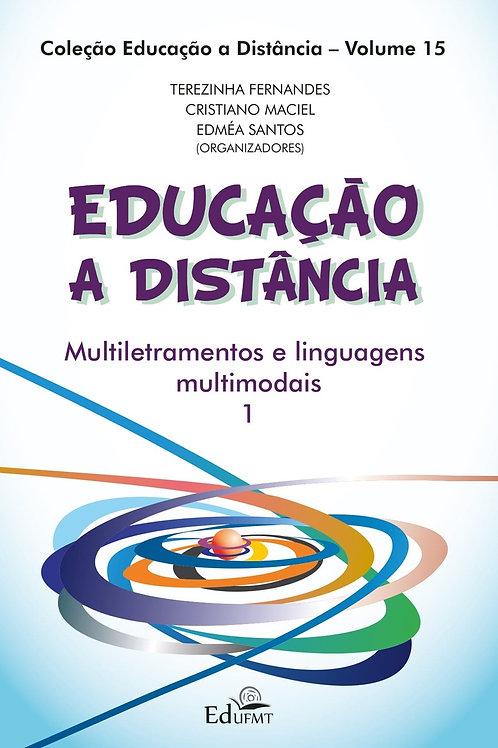 EDUCAÇÃO A DISTÂNCIA: MULTILETRAMENTOS E LINGUAGENS MULTIMODAIS VOL 1