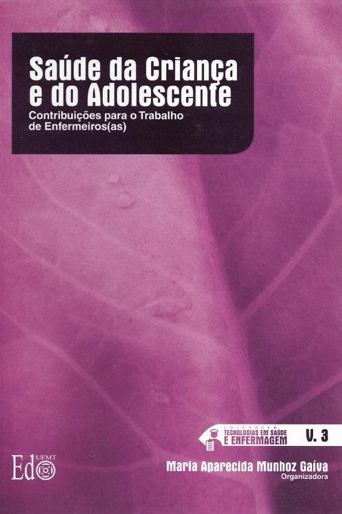 SAÚDE DA CRIANÇA E DO ADOLESCENTE: CONTRIBUIÇÕES PARA O TRABALHO DE ENFERMEIROS(