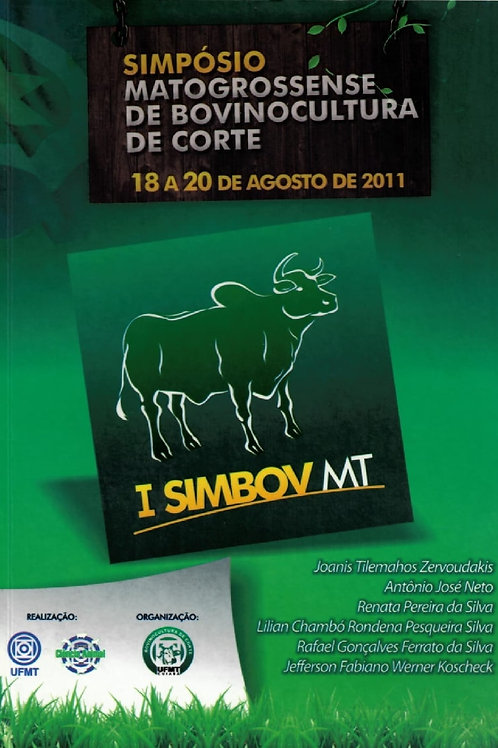 SIMPÓSIO MATOGROSSENSE DE BOVINOCULTURA DE CORTE: 18 A 20 DE AGOSTO DE 2011 (I S