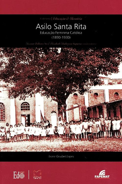 ASILO SANTA RITA: EDUCAÇÃO FEMININA CATÓLICA (1890-1930)
