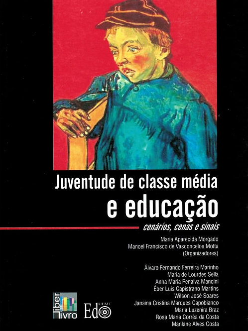 JUVENTUDE DE CLASSE MÉDIA E EDUCAÇÃO: CENÁRIOS, CENAS E SINAIS