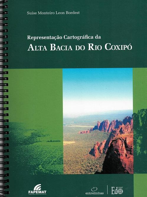 REPRESENTAÇÃO CARTOGRÁFICA DA BACIA DO ALTO COXIPÓ (KIT LIVRO E CD)