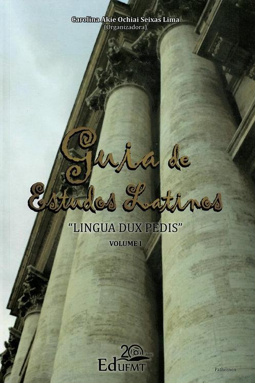 """GUIA DE ESTUDOS LATINOS: """"LINGUA DUX PEDIS"""" VOLUME I"""