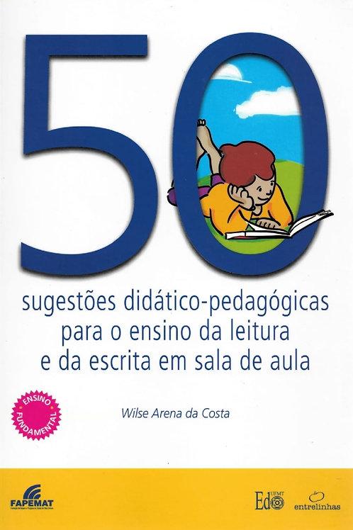 50 SUGESTÕES DIDÁTICO-PEDAGÓGICO PARA O ENSINO DE LEITURA E DA ESCRITA EM SALA D