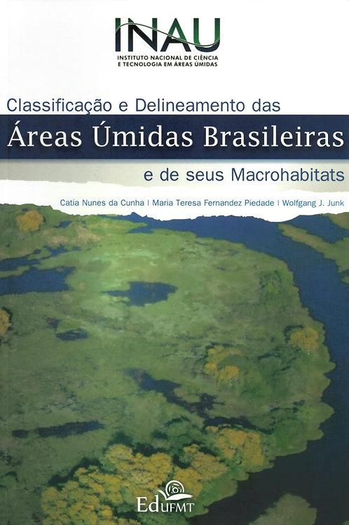 CLASSIFICAÇÃO E DELINEAMENTO DAS ÁREAS ÚMIDAS BRASILEIRAS E DE SEUS MACROHABITAT