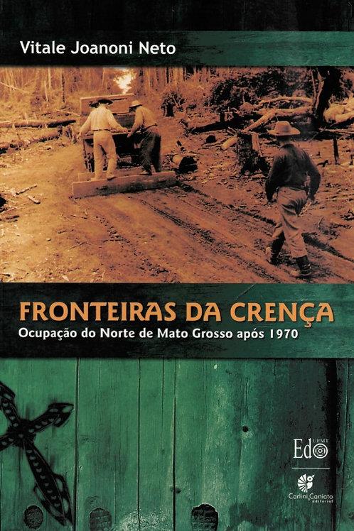 FRONTEIRAS DA CRENÇA: OCUPAÇÃO DO NORTE DE MATO GROSSO APÓS 1970