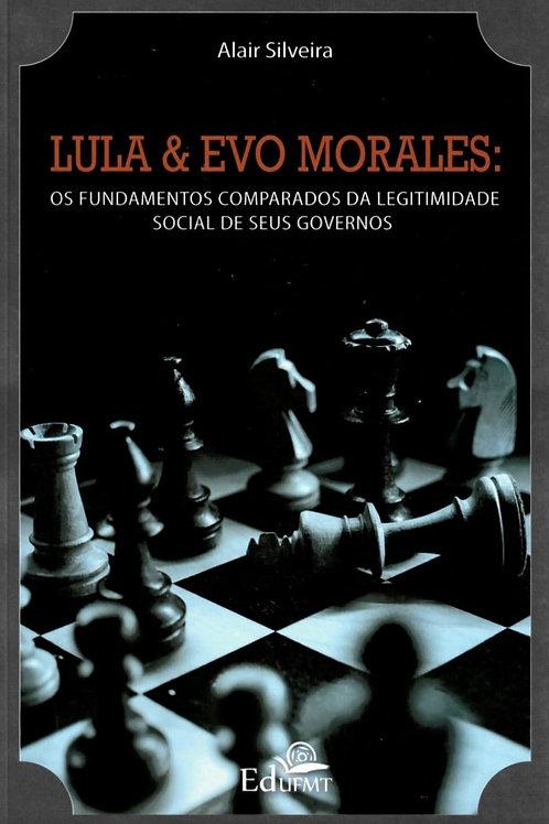 LULA & EVO MORALES: OS FUNDAMENTOS COMPARADOS DA LEGITIMIDADE SOCIAL DE SEUS GOV