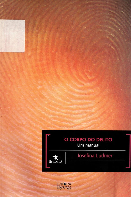 O CORPO DO DELITO: UM MANUAL