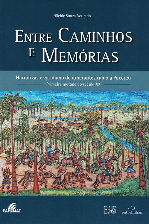ENTRE CAMINHOS E MEMÓRIAS E COTIDIANO DE ITINERANTES RUMO A POXORÉU – MT [...]