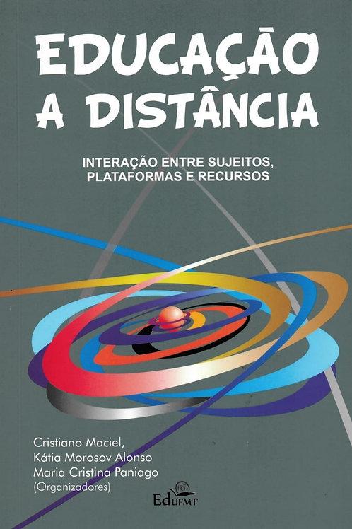 EDUCAÇÃO A DISTÂNCIA: INTERAÇÃO ENTRE SUJEITOS, PLATAFORMAS E RECURSOS