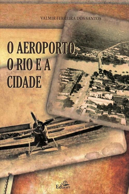 O AEROPORTO, O RIO E A CIDADE