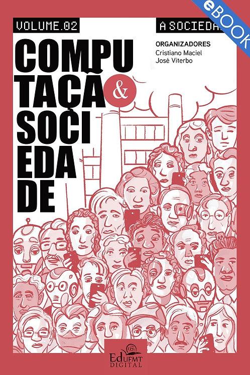 COMPUTAÇÃO E SOCIEDADE: A SOCIEDADE - VOLUME 2