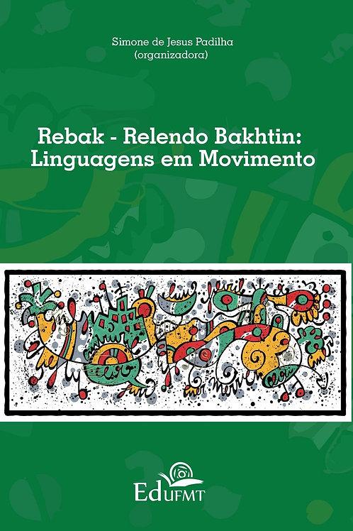 REBAK - RELENDO BAKHTIN: LINGUAGENS EM MOVIMENTO