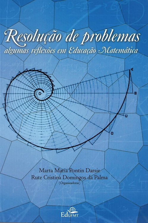 RESOLUÇÃO DE PROBLEMAS: ALGUMAS REFLEXÕES EM EDUCAÇÃO MATEMÁTICA