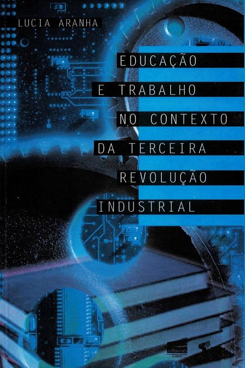 EDUCAÇÃO E TRABALHO NO CONTEXTO DA TERCEIRA REVOLUÇÃO INDUSTRIAL