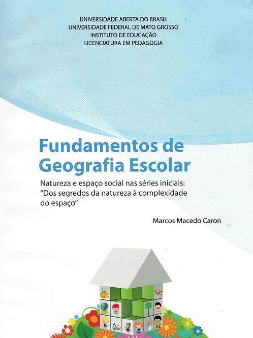 FUNDAMENTOS DE GEOGRAFIA ESCOLAR: NATUREZA E ESPAÇO SOCIAL NAS SÉRIES INICIAIS