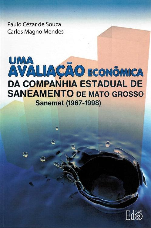 UMA AVALIAÇÃO ECONÔMICA DA COMPANHIA ESTADUAL DE SANEAMENTO DE MATO GROSSO SANEM