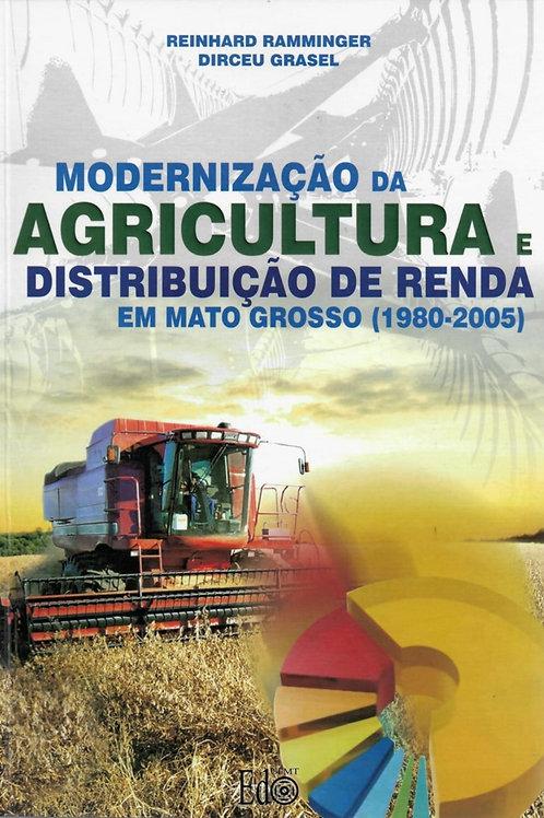 MODERNIZAÇÃO DA AGRICULTURA E DISTRIBUIÇÃO DE RENDA EM MATO GROSSO (1980-2005)